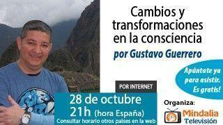 28/10/15 Cambios y transformaciones en la consciencia por Gustavo Guerrero