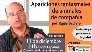 11/12/15 Apariciones fantasmales de animales de compañía por Miguel Pedrero