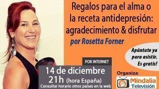 14/12/15 Regalos para el alma o la receta antidepresión: agradecimiento & disfrutar por Rosetta Forner