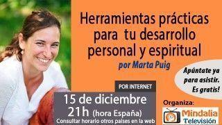15/12/15 Herramientas prácticas para tu desarrollo personal y espiritual por Marta Puig