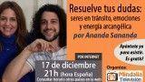 17/12/15 Resuelve tus dudas: seres en tránsito, emociones y energía arcangélica por Ananda Sananda