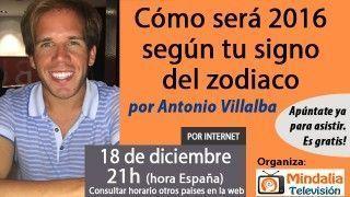 18/12/15 Cómo será 2016 según tu signo del zodiaco por Antonio Villalba