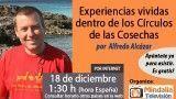 18/12/15 Experiencias vividas dentro de los Círculos de las Cosechas por Alfredo Alcázar