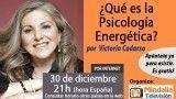 30/12/15 ¿Qué es la Psicología Energética? por Victoria Cadarso