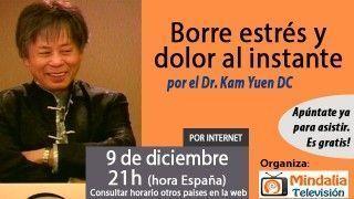 09/12/15 Borre estrés y dolor al instante por el Dr. Kam Yuen DC