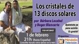 1/02/16 Los cristales de 13 discos solares por Bárbara Lecabel y Bogar Blancarte