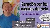 2/02/16 Sanación con los médicos del cielo por Antonio Cerdán
