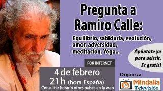 4/02/16 Pregunta a Ramiro Calle: Equilibrio, sabiduría, evolución, amor, adversidad, meditación, Yoga