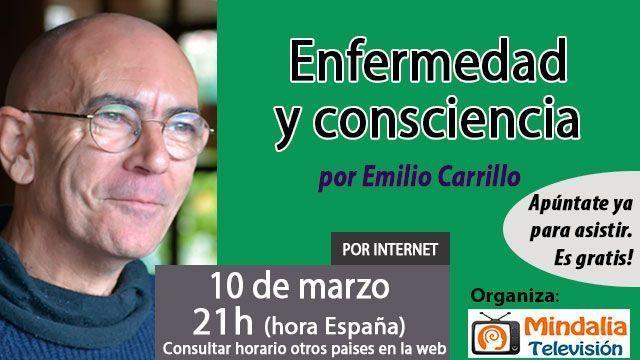 10-conferencias-marzo2016-Enfermedad-y-consciencia-por-Emilio-Carrillo