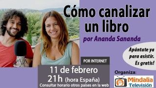 11/02/16 Cómo canalizar un libro por Ananda Sananda