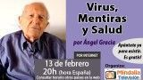 13/02/16 Virus, Mentiras y Salud por Ángel Gracia