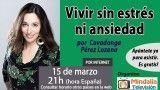 15/03/16 Vivir sin estrés ni ansiedad por Covadonga Pérez Lozana