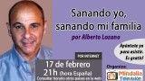 17/02/16 Sanando yo, sanando mi familia por Alberto Lozano