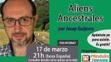 17/03/16 Aliens Ancestrales por Josep Guijarro