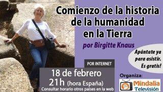 18/02/16 Comienzo de la historia de la humanidad en la Tierra por Birgitte Knaus