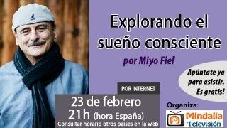 23/02/16 Explorando el sueño consciente por Miyo Fiel