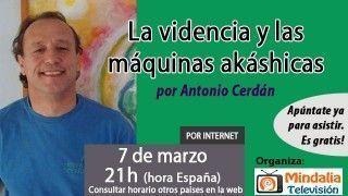 7/03/16 La videncia y las máquinas akáshicas por Antonio Cerdán
