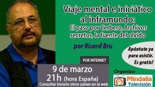 09/03/16 Viaje mental e iniciático al inframundo: el paso por Cerbero-Archivos secretos, la fuente del olvido por Ricard Bru