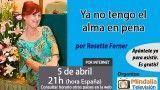 05/04/16 Ya no tengo el alma en pena por Rosetta Forner