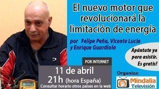 11/04/16 El nuevo motor que revolucionará la limitación de energía por Felipe Peña, Vicente Lucia y Enrique Guardiola