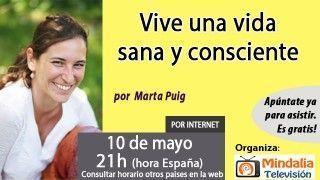 10/05/16 Vive una vida sana y consciente por Marta Puig