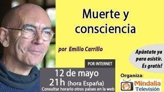 12/05/16 Muerte y consciencia por Emilio Carrillo