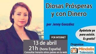 13/04/16 Diosas Prósperas y con Dinero por Jenny González