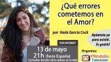 13/05/16 ¿Qué errores cometemos en el Amor? por Hada García Cock