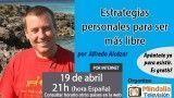 19/04/16 Estrategias personales para ser más libre por Alfredo Alcázar