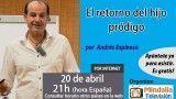 20/04/16 El retorno del hijo pródigo por Andrés Espinosa