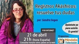 21/04/16 Registros Akáshicos: resuelve tus dudas por Sandra Sogas