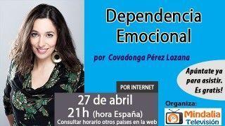 27/04/16 Dependencia Emocional por Covadonga Pérez Lozana
