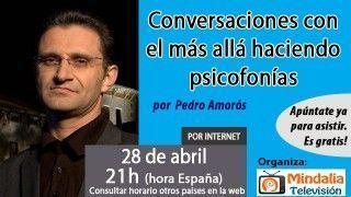 28/04/16 Conversaciones con el más allá haciendo psicofonías por Pedro Amorós