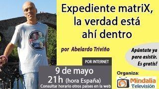 09/05/16 Expediente matriX, la verdad está ahí dentro por Abelardo Triviño