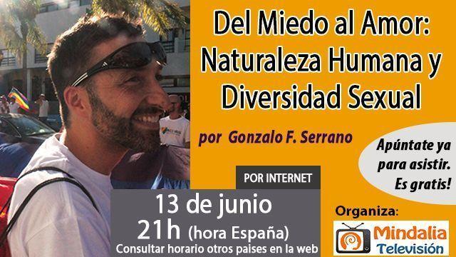 13jun16 Del Miedo al Amor Naturaleza Humana y Diversidad Sexual por Gonzalo F