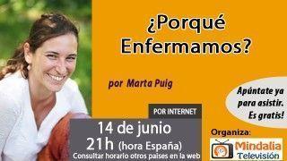 14/06/16 ¿Porqué Enfermamos? por Marta Puig