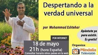 18/05/16 Despertando a la verdad universal por Mohammad Eshtehar
