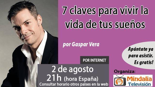 02agol16  7 claves para vivir la vida de tus sueños por Gaspar Vera