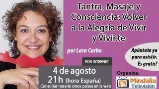 04/08/16 Tantra, Masaje y Consciencia: Volver a la Alegría de Vivir y Vivir.te por Lara Carbu