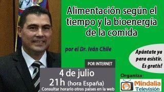 04/07/16 Alimentación según el tiempo y la bioenergía de la comida por el Dr. Iván Chile