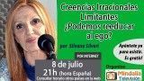 08/07/16 Creencias Irracionales Limitantes – ¿Podemos reeducar al ego? por Silvana Silveri