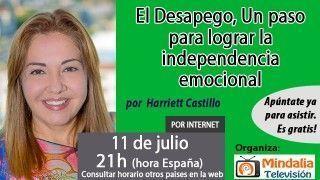 11/07/16 El Desapego, Un paso para lograr la independencia emocional por Harriett Castillo