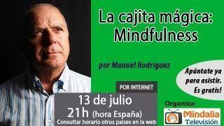 13/07/16 La cajita mágica: Mindfulness por Manuel Rodríguez