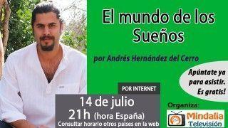 14/07/16 El mundo de los Sueños por Andrés Hernández del Cerro