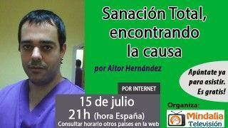 15/07/16 Sanación Total, encontrando la causa por Aitor Hernández