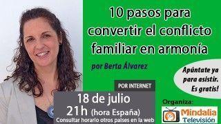 18/07/16 10 pasos para convertir el conflicto familiar en armonía por Berta Álvarez
