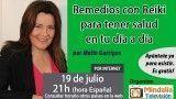 19/07/16 Remedios con Reiki para tener salud en tu día a día por Maite Garrigos
