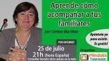 25/07/16 Aprende cómo acompañar a tus familiares moribundos por Carmen Martínez