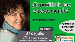 27/07/16 ¿Es posible la paz en este mundo? por Carolina Corada