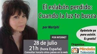 28/07/16 El eslabón perdido: Cuando la luz te busca por Mariphi